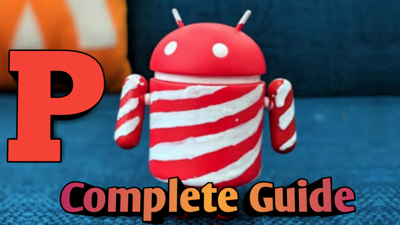 Android P complete guide