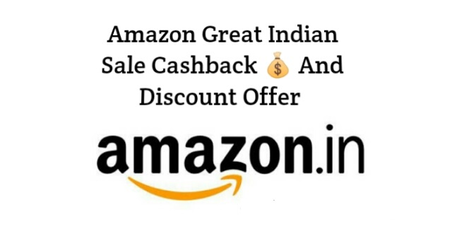 Amazon Great Indian Sale Cashback And Discount Offer