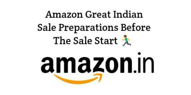 Amazon Great Indian Sale Preparations Before The Sale Start