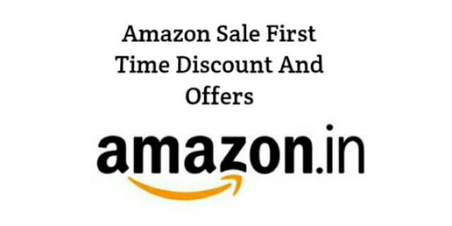 Amazon Sale First Time Discount And Offers