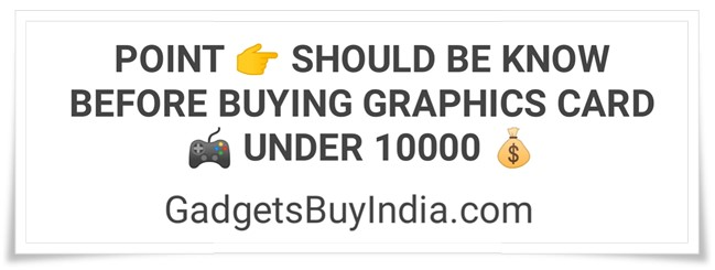 Graphics Card Buying Guide Under 10000 Rs.