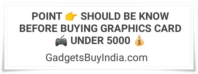 Graphics Card Buying Guide Under 5000 Rs.