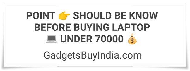Laptop Buying Guide Under 70000 Rs.