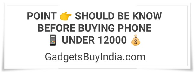Phone Buying Guide Under 12000 Rs.