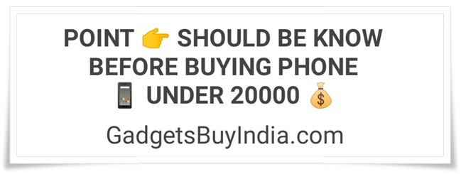 Phone Buying Guide Under 20000 Rs.