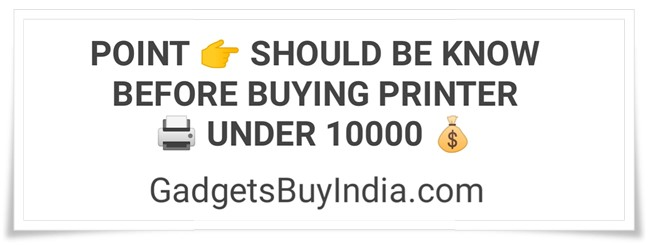 Printer Buying Guide Under 10000 Rs.