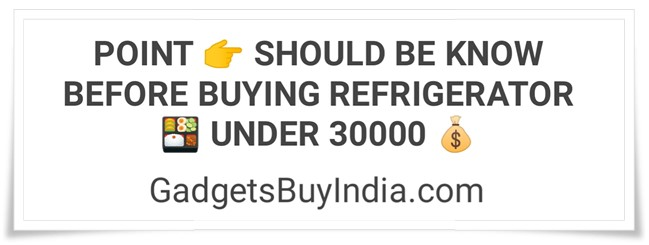 Refrigerator Buying Guide Under 30000 Rs.