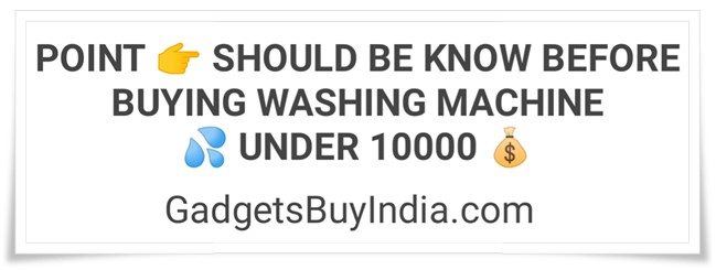 Washing Machine Buying Guide Under 10000 Rs.