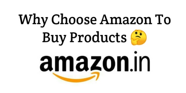 Why We Choose Amazon To Buy Products