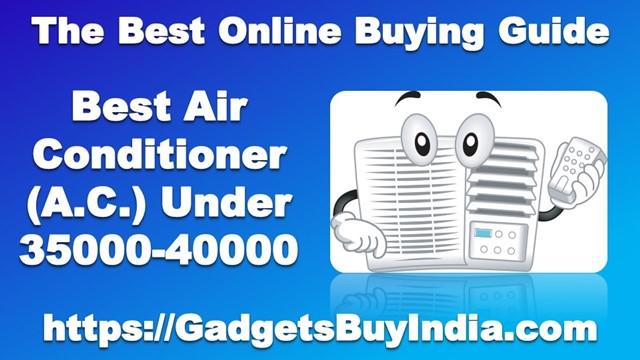 Best AC Under 35000-40000
