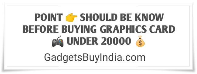Graphics Card Buying Guide Under 20000 Rs.
