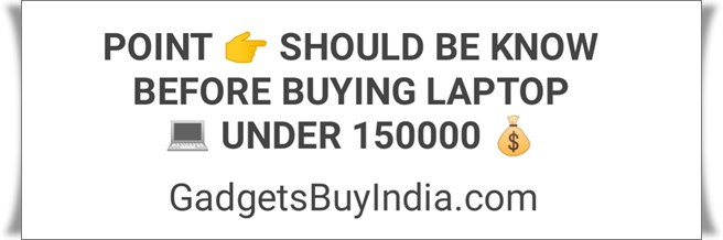 Laptop Buying Guide Under 150000 Rs.