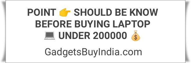 Laptop Buying Guide Under 200000 Rs.