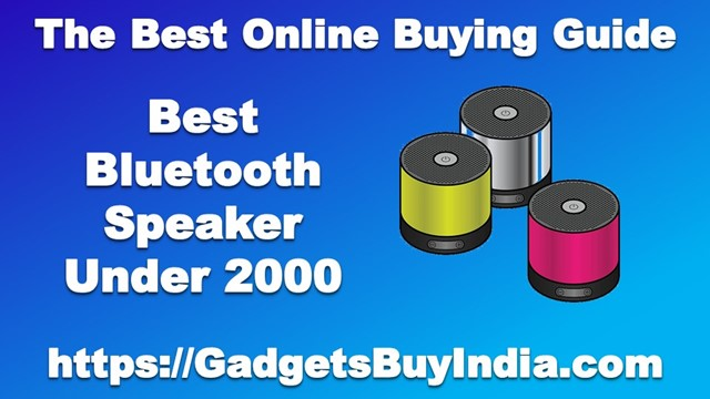 Best Bluetooth Speaker Under 2000