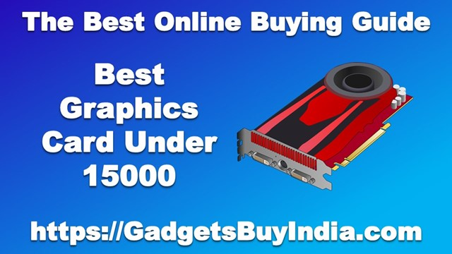 Best Graphics Card Under 15000