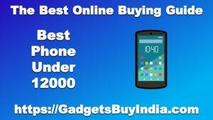 Best Phone Under 12000