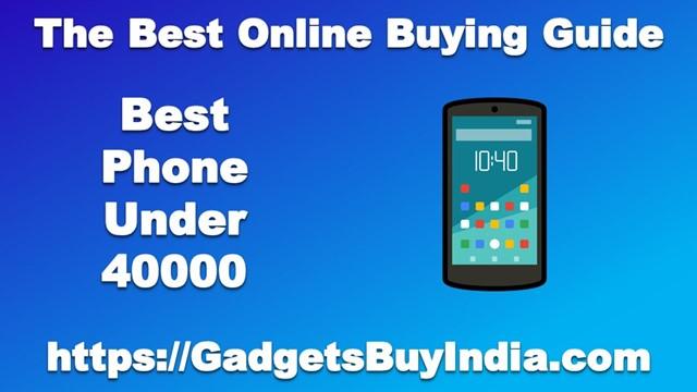 Best Phone Under 40000