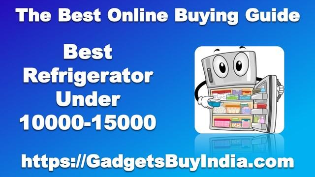 Best Refrigerator Under 10000-15000